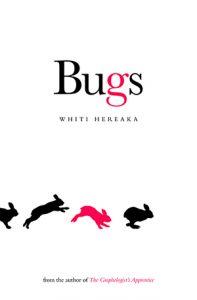 Bugs by Whiti Hereaka