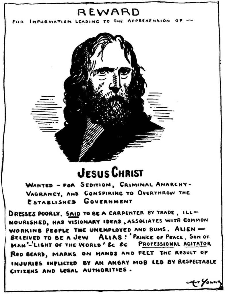 "Political cartoon by Art Young. Jesus on a ""wanted-poster"". 1917"